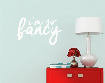 I'm So Fancy - Bathroom and Bedroom Quotes Wall Decals