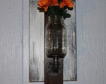 Mason Jar Wall Sconce, Rustic Wall Sconce, Rustic Vase, Wall Vase, Mason Jar Vase