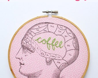 Hand Embroidery Hoop Art. Personalized Art. Phrenology Art. Coffee Lovers. Custom Gifts for Her under 50. Hand Embroidered Wall Art Sign
