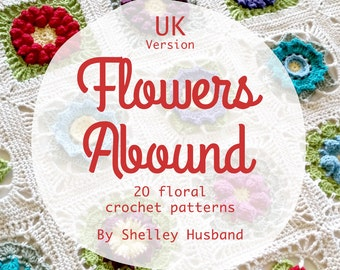 Flowers Abound ebook UK Terms 20 Floral crochet patterns