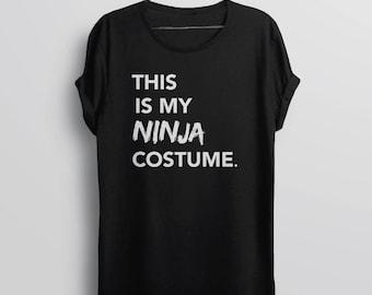 Halloween Costume Shirt, Funny Halloween T Shirt, Womens Graphic Tee Shirt, Funny Tshirts for Women, Ninja Shirt, Hipster T-Shirt Ninja Gift