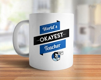 Funny Teacher Gift for teacher mug, teacher appreciation gift, Worlds Okayest Teacher Mug, professor gift, teacher coffee mug, teacher cup
