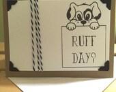 Ruff Day? Greeting Card