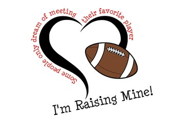 Raising My Favorite Football Player SVG or Silhouette Instant Download