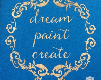 Dream, Paint, Create Script Stencil - Inspirational Quote, Wall Art Quote, Stenciling Fabric Typography