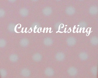 Custom listing for Sara Wadea