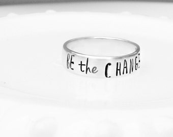 Sterling Silver Ring Be the Change Ring - Hand Stamped Ring - Personalized Ring - Thick Band - ONE Ring