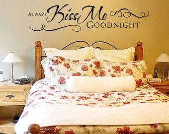 Always Kiss Me Goodnight Decal - Kiss Me Goodnight Sign - Vinyl Lettering - Vinyl Wall Decal - Bedroom Vinyl