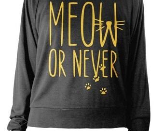 Womens Long Sleeve Lightweight Pullover - Cat Meow Or Never Sweater - Crazy Cat Lady Sweatshirt - American Apparel Raglan
