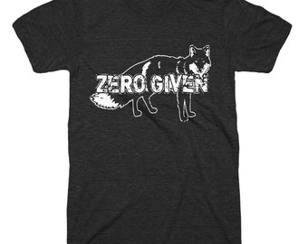Zero Fox Given T Shirt Funny Tees Fox Tshirt Funny T Shirts Gifts For Dads Fathers Day Tshirts Humor Tees Animal T Shirt Don't Care T Shirt