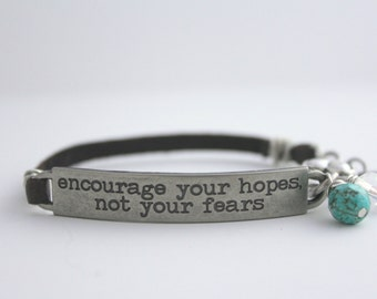 Leather Bracelet, Encourage Your Hopes Not Your Fears, Cancer Awareness, Survivor Jewelry, Inspirational Quote,bel monili, Encouragement