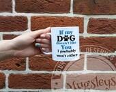 Dog Mug, If My Dog Doesn't Like You I Probably Won't Either, Gifts For Dog Lovers, Dog Quotes Mug, Unique Mug, Paw Print