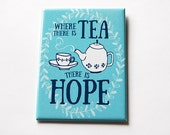 Tea Magnet, Kitchen magnet, Where there is tea there is hope, ACEO, Magnet, Fridge magnet, stocking stuffer, Magnet, Blue, Tea Lover (5645)