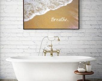 Breathe Photograph - Beach Sand Waves Nautical Coastal Seaside Shore - Relax - Bathroom Bedroom Living Room - Inspiration Quotes - Wall Art