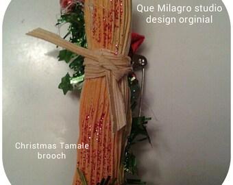 Christmas Tamale Brooch