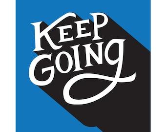 "Keep Going 8"" x 10"" print"