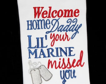 Military Welcome Home Daddy Your Little Marine Missed You Boys or Girls Embroidered Shirt or Bodysuit-Update as Needed, Military Homecoming
