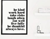 Be Kind, Work Hard || typography art print, inspirational print, monochrome art, black and white art, always love, smile often, be thankful