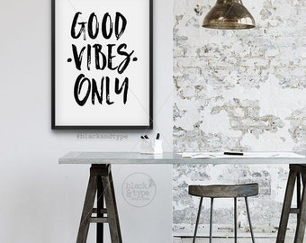 Good Vibes Only || typography art print, inspirational print, A3, good vibes print, monochrome art, Good Vibes, motivational print, wall art