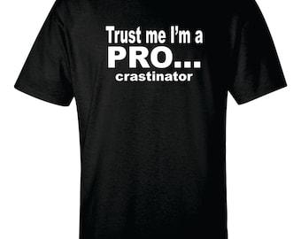 Funny T shirts TRUST ME I'm a PROCRASTINATOR Tshirt Funny Gift for Husband Dad Grandpa Brother Uncle Shirt