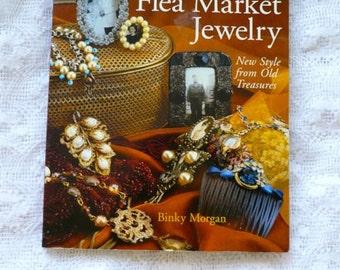 Flea Market Jewelry : New Style from Old Treasures by Binky Morgan