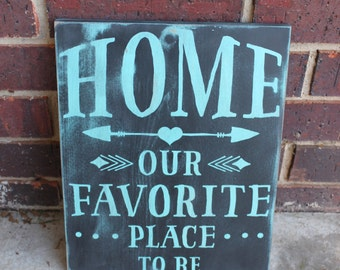 Home is Our Favorite Place to Be, Rustic Handmade Sign, Barn Style Sign, Shabby Plaque, Home Sign, Welcome Plaque, Home Decor, Wall Decor