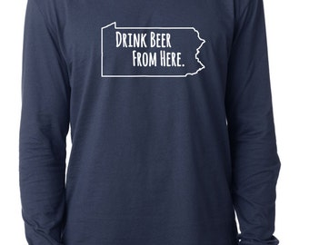 Craft Beer Pennsylvania- PA- Drink Beer From Here™ Long Sleeve Shirt