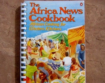 African Cookbook, The African News Cookbook, African Cooking for Western Kitchens, 1986 Vintage Cookbook
