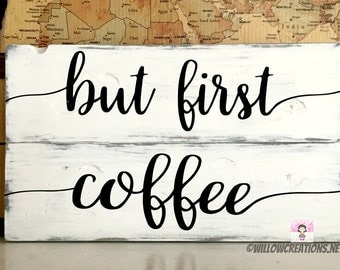 But First Coffee Sign - Hand Painted - Distressed - Wood Sign - Coffee Art - Country Chic - Coffee Bar Sign - Kitchen Decor - Coffee Lover