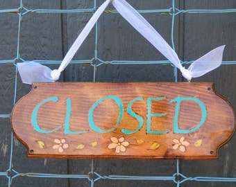 OPEN / CLOSED 2 sided sign with white ribbon attached-hand painted and ready to ship!