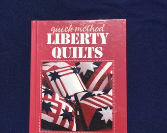 Liberty Quilts - Quick Method - Hard Cover Book - Like New