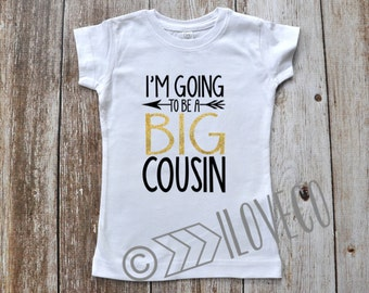 Glitter /  I'm going to be a BIG COUSIN Shirt / Future Big Cousin Shirt or Bodysuit
