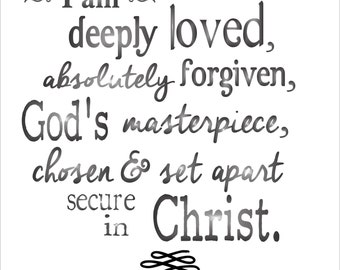 I am deeply loved, absolutely forgiven, secure in Christ- **Reusable STENCIL*- 8 sizes available- Create Inspirational signs!