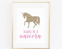 DIGITAL Always be a Unicorn Custom Color Printable, Girl Nursery Print, Unicorn Wall Decor, Pony Unicorn Party, Pink Girl Room - ANY SIZE