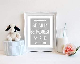 Typography print, Nursery room decor, Inspirational, be silly be honest be kind,, Downloadable print, Wall decor
