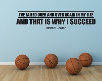 I've failed over and over... why I succeed Michael Jordan Quote vinyl wall decal - Sports Theme Saying - Office Decor, Work Decor, Classroom