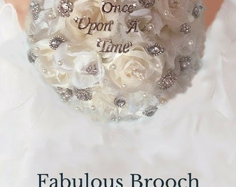 Cinderella Wedding Bouquet, Brooch Bouquet, Fairy Tale Wedding Bouquet, Fantasy Wedding Bouquet, Deposit - Full Price 325.00