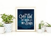 You are My Sun My Moon and All My Stars Poster Wall Art | Inspirational Quote  Printable  Sign, Home Office Bedroom Decor | Game of Thrones