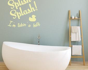 wall decal splish splash iu0027m takinu0027 a bath bathroom wall quote