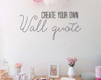 Create your own Wall Decal, You pick the words, size, font and design, Customised Wall Decals, Create your own, Stickers, Wall Art