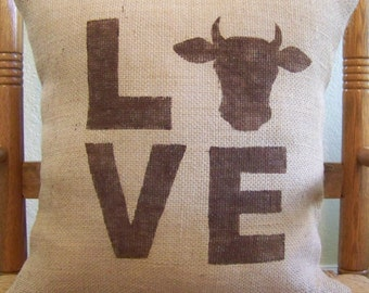 Cow pillow, Farmhouse pillow, Beef cow, Love cow, Feed bag pillow, Country pillow, Burlap Pillow Cover, FREE SHIPPING!