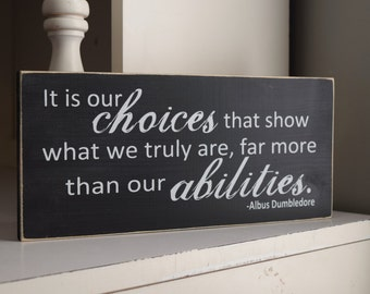"Albus Dumbledore Quote 12"" x 5.5""  Harry Potter Wooden Sign  ""It is our choices that show what we truly are, far more than our ablilities"""