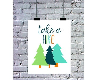 Take a Hike Poster, Instant Download, Hiking Poster, Hiking Gift, Gift for Hiker, Home Print, Outdoor Art, Tree Artwork, Tree Art