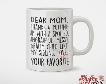 Dear Mom Thanks For Putting Up With A Spoiled Child Coffee Mug