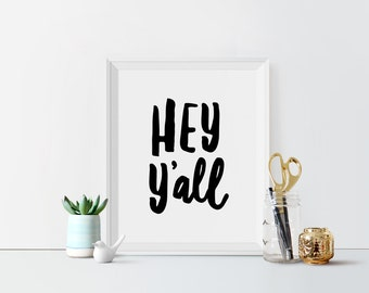 Hey Y'all Printable art Typography Art Print Southern Print Southern Greeting Hey Y'all Quote Black and white Typography poster South print
