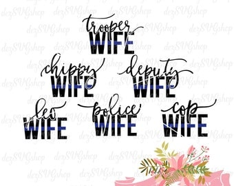 Police Wife SVG | Thin blue line | Cop Wife | Chippy Wife | Deputy Wife | LEO Wife | Cut File | DXF | svg files for Cricut