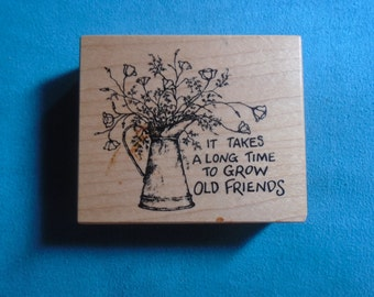 PSX G-2239 - It Takes A Long Time To Grow Old Friends - Rubber Stamp