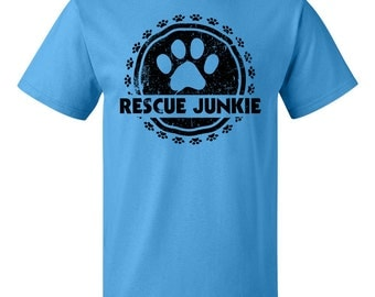 Rescue Junkie - animal rescue fundraiser shirt - 50% of sale price donated