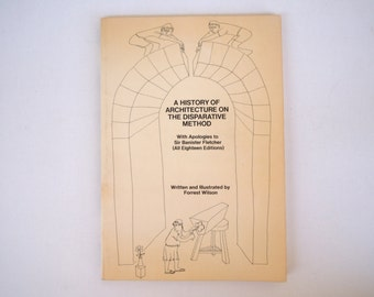 Forrest Wilson The History of Architecture on the Disparative Method Humor Book