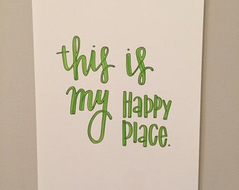 This is My Happy Place | Calligraphy Print